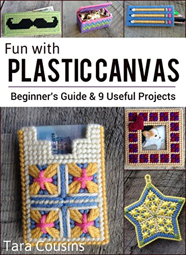 (Fun with Plastic Canvas: Beginner's Guide & 9 Useful Projects (Tiger Road Crafts Book 15))