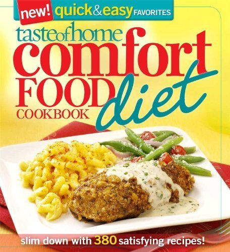Taste of Home Comfort Food Diet Cookbook: New Quick & Easy Favorites: slim down with 380 satisfying recipes! by Taste Of Home (2011) Paperback