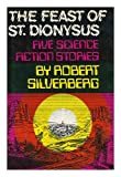 The Feast of St. Dionysus, Robert A. Silverberg, 0684139987