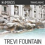 Trevi Fountain: Travel Rome |  iMinds