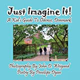 Just Imagine It! A Kid s Guide To Odense, Denmark