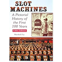 The Slot Machines: A Pictorial History of the First 100 Years