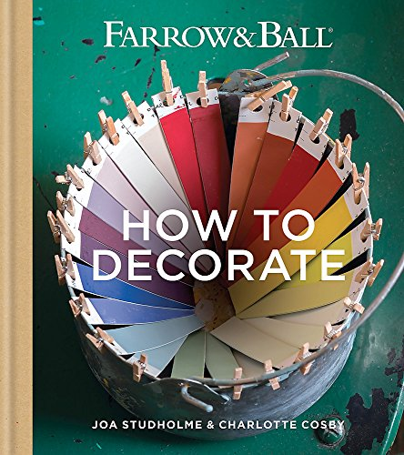 Farrow & Ball How to Decorate - Farrow And All