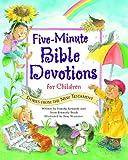 Five-Minute Bible Devotions for Children, Pamela Kennedy and Anne Kennedy Brady, 0824956443
