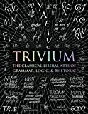 img - for Trivium: The Classical Liberal Arts of Grammar, Logic, & Rhetoric (Wooden Books) by John Michell (2016-08-01) book / textbook / text book