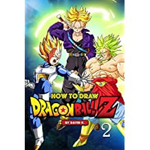 How to Draw Dragonball Z #2: The Step-by-Step Dragon Ball Z Drawing Book