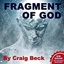 Fragment of God: The God Enigma Extended Edition Audiobook by Craig Beck Narrated by Craig Beck