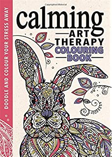 Calming Art Therapy Doodle And Colour Your Stress Away