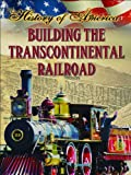 Building the Transcontinental Railroad, Linda Thompson, 1621697347