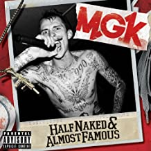 Half Naked & Almost Famous EP by MGK (Machine Gun Kelly)