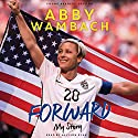 Forward: My Story: Young Readers' Edition Audiobook by Abby Wambach Narrated by Allyson Ryan