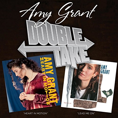 Amy Grant Heart - Double Take: Heart In Motion & Lead Me On