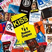 Access All Areas: Kiss Audiobook by Anders Tengner Narrated by Anders Tengner