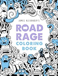 The Road Rage Coloring Book: Color Away Your Frustration and Leave Memos on the Windshields of Shitty Drivers