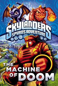 The Machine of Doom (Skylanders Universe) by [Scott, Cavan]