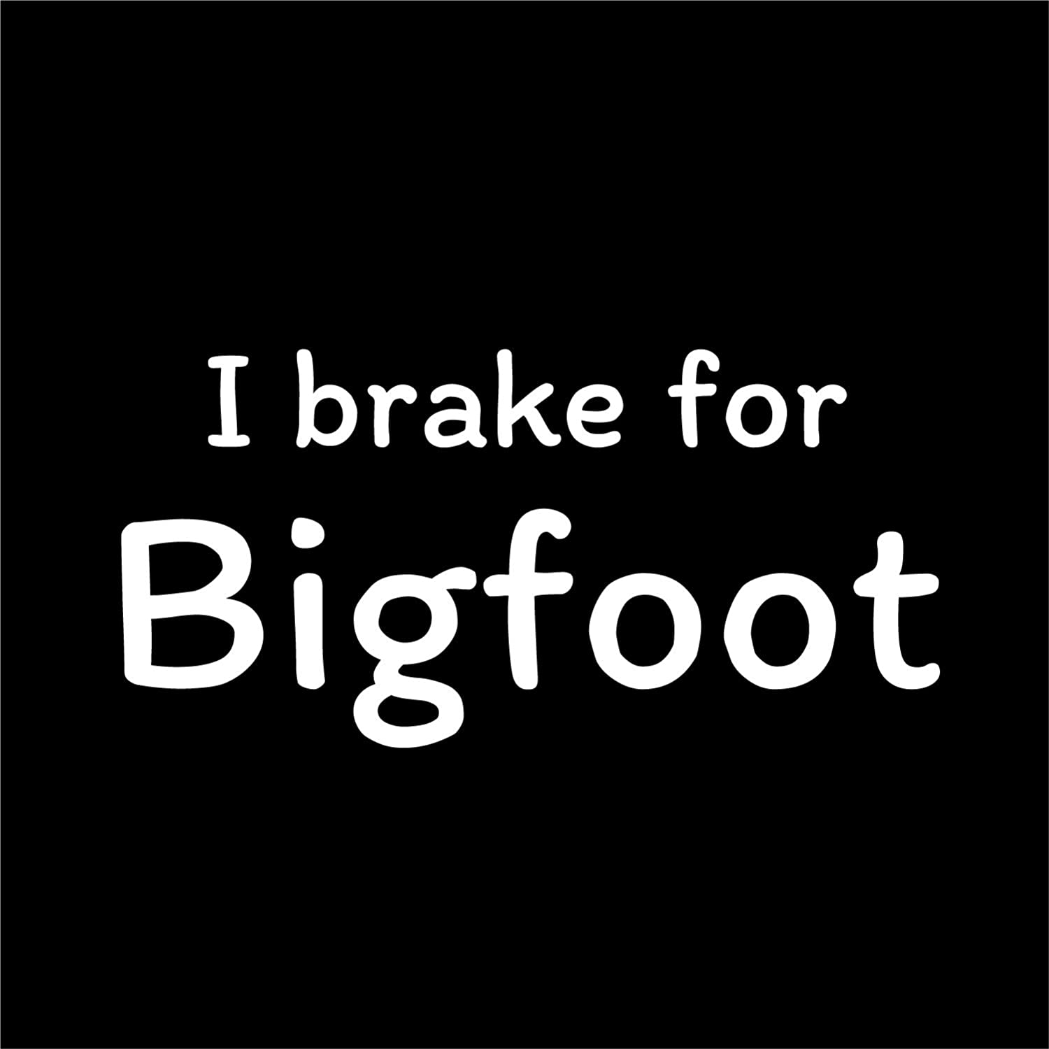 One 7 Inch Decal More Shiz I Brake for Bigfoot Vinyl Decal Sticker MKS0718 Car Truck Van SUV Window Wall Cup Laptop