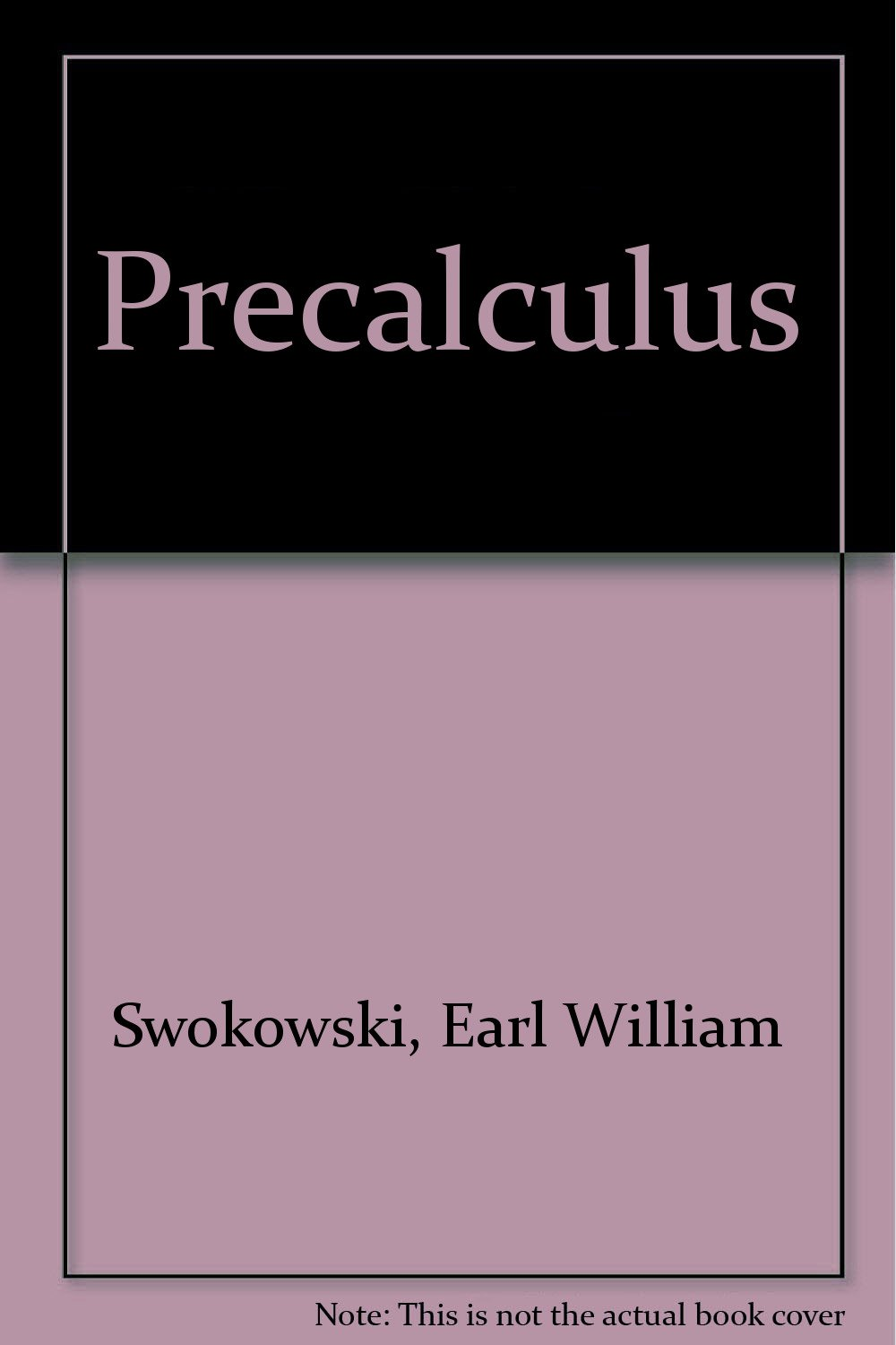 Precalculus: Functions & Graphs, 11 Edition (Annotated Instructor's  Edition): Earl W. Swokowski, Jeffrey A. Cole: 9780495382881: Amazon.com:  Books