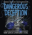 Dangerous Deception Audiobook by Kami Garcia, Margaret Stohl Narrated by Kevin T. Collins, Khristine Hvam