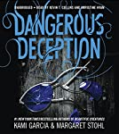 Dangerous Deception | Kami Garcia,Margaret Stohl
