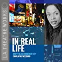 In Real Life Performance by Charlayne Woodard Narrated by Charlayne Woodard