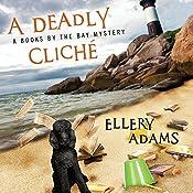 A Deadly Cliché: Books by the Bay Mystery, Book 2   Ellery Adams