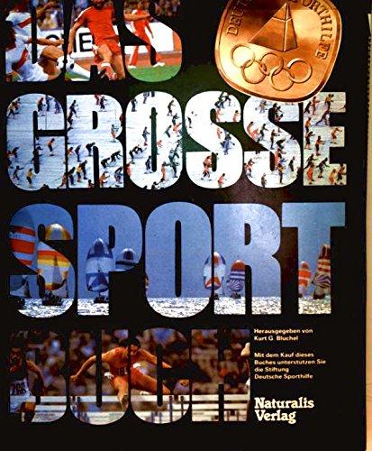 Das grosse Sportbuch. hrsg. von Kurt G. Blüchel.
