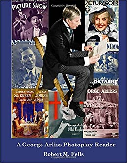 A George Arliss Photoplay Reader: Volume 5 (The Arliss Archives)