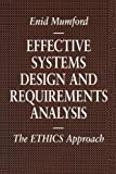 img - for Effective Systems Design and Requirements Analysis: The ETHICS Approach (Macmillan Information Systems) by Enid Mumford (1995-06-18) book / textbook / text book