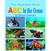 The Alphabet Book ABC in the Ocean: Colorfull and Cognitive Alphabet Book with 80 pictures for 2-5 Year Old Kids  (Baby Book, Children's Book, Toddler Book, Word Book, Beginner Readers Book)