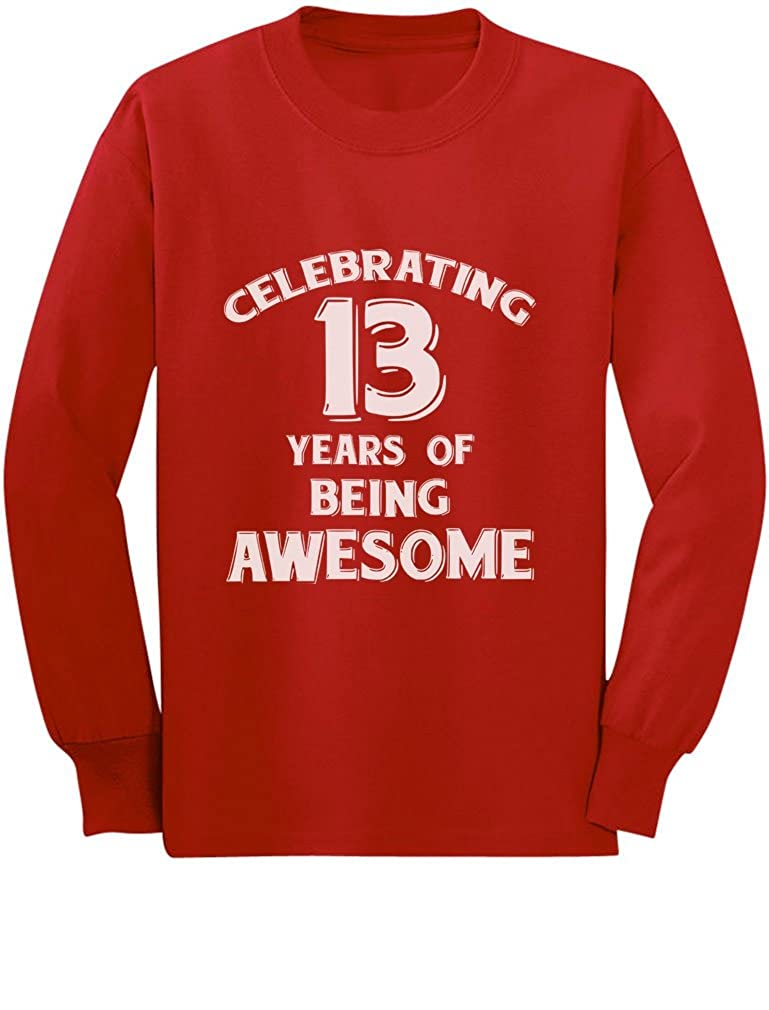 13 Years of Being Awesome! 13 Year Old Birthday Youth Kids Long Sleeve T-Shirt GZrrtZ0gCm