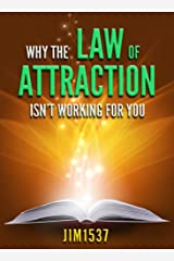 Why the Law of Attraction Isn't Working for You Kindle Edition
