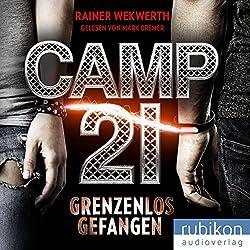 Camp 21: Grenzenlos gefangen