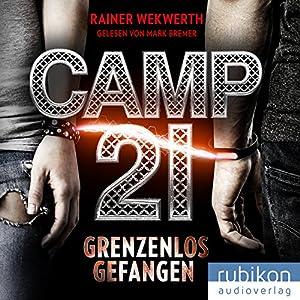 Camp 21: Grenzenlos gefangen Hörbuch