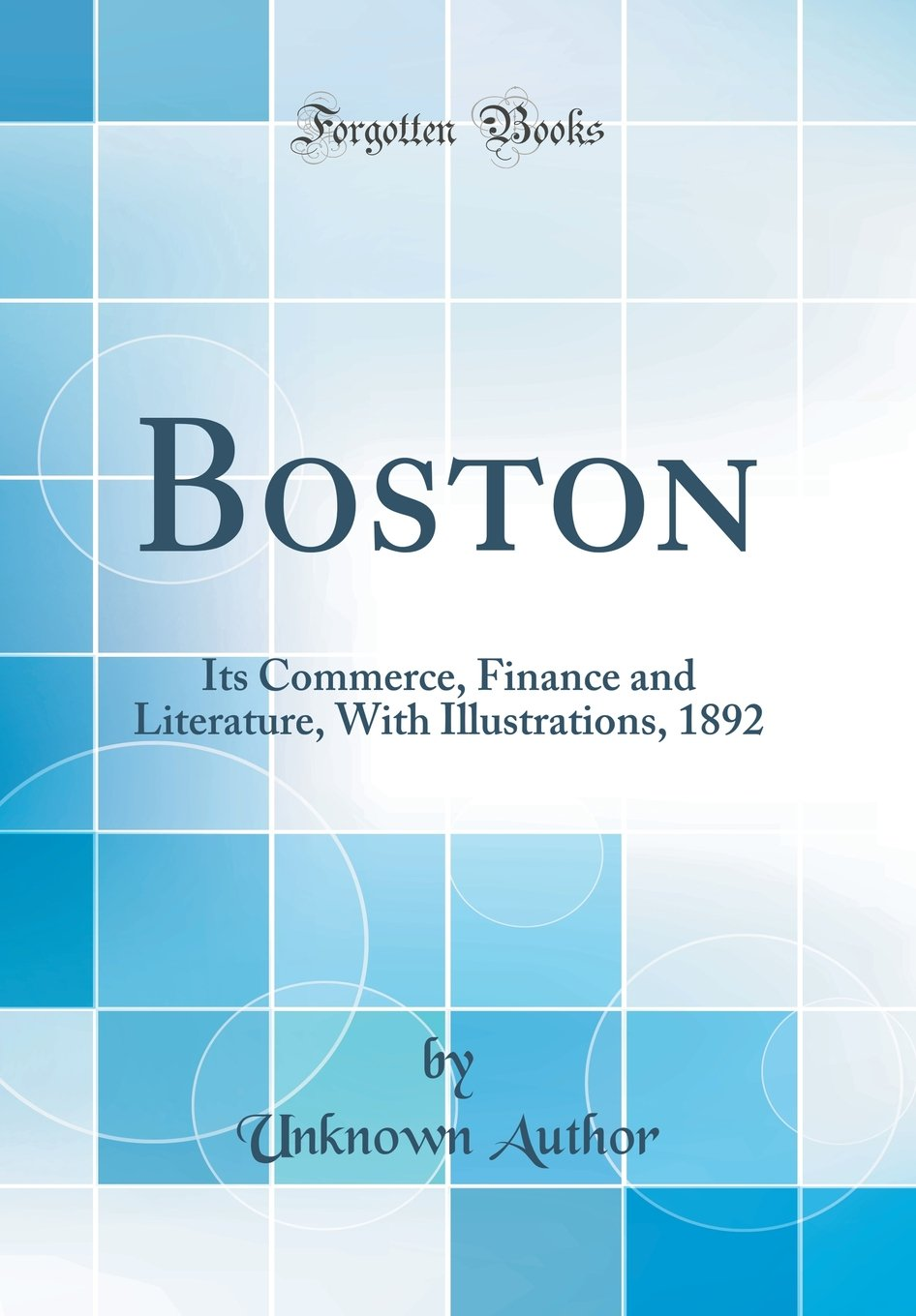 Read Online Boston: Its Commerce, Finance and Literature, With Illustrations, 1892 (Classic Reprint) pdf