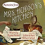 Memoirs from Mrs. Hudson's Kitchen | Wendy Heyman-Marsaw