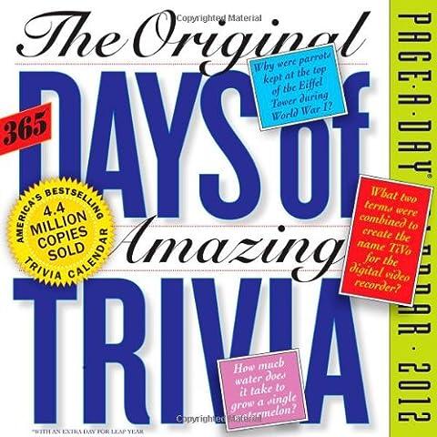 Original 365 Days of Amazing Trivia 2012 Calendar (365 Days Of Amazing Trivia)