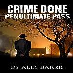 Crime Done Penultimate Pass | Ally Baker