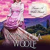 Tame a Wild Heart | Cynthia Woolf