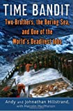 Time Bandit: Two Brothers, the Bering Sea, and One of the Worlds Deadliest Jobs