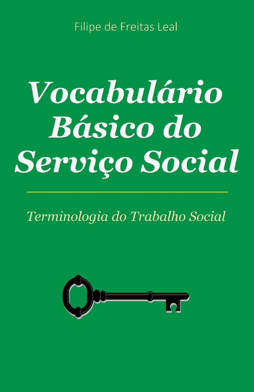 Vocabulario Basico de Servico Social: Termos e Conceitos da Intervenção Social