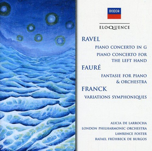 Ravel: Piano Concerto in G / Piano Concerto for the Left Hand / Fauré: Fantasie for Piano and Orchestra / Franck: Variations Symphoniques (Cesar Franck Symphonic Variations For Piano And Orchestra)