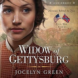 Widow of Gettysburg (Heroines Behind the Lines) Audiobook