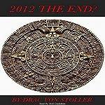 2012: The End? | Drac Von Stoller