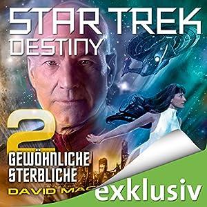 Star Trek Destiny 2: Gewöhnliche Sterbliche Hörbuch