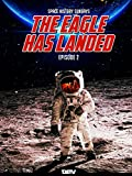 Space History Sundays ep. 2 - The Eagle Has Landed