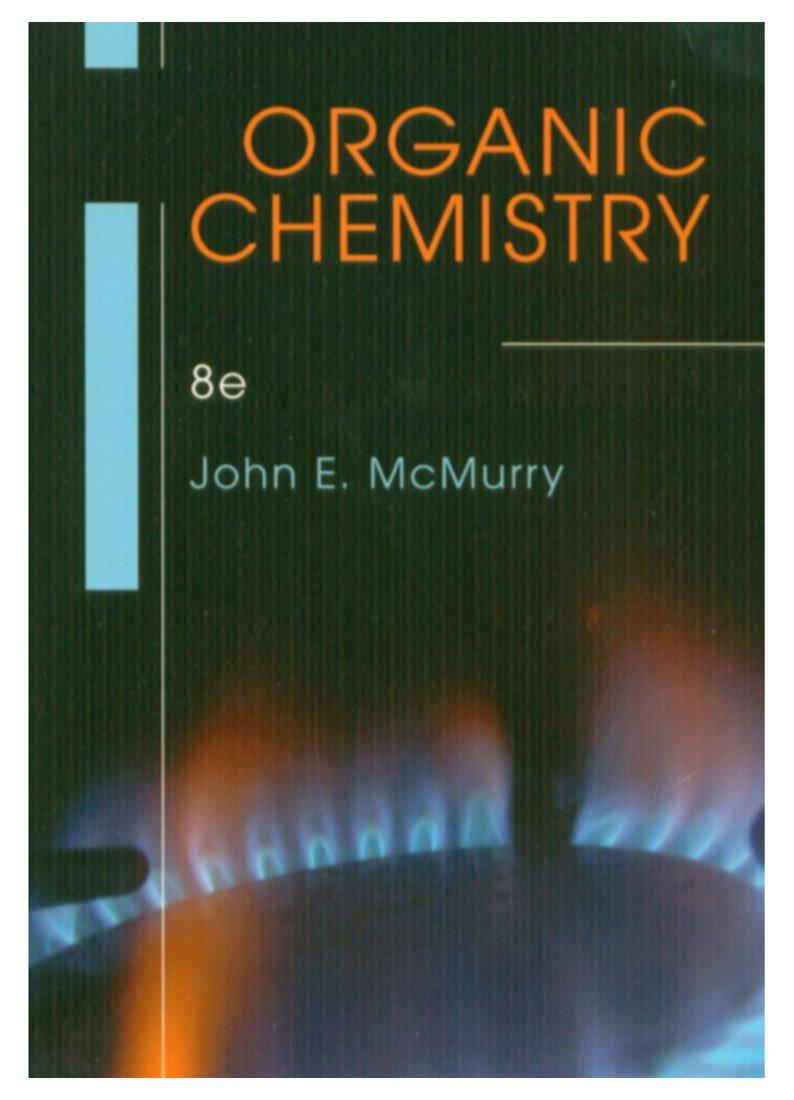 Organic Chemistry 8th Edition: John E. McMurry: 9781133152118: Amazon.com:  Books