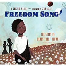 """Freedom Song: The Story of Henry """"Box"""" Brown"""