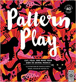 Nghiem Ta - Pattern Play: Cut, Fold And Make Your Own 3d Animal Models