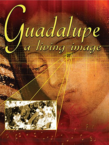 Guadalupe: A Living Image - Padres Rock