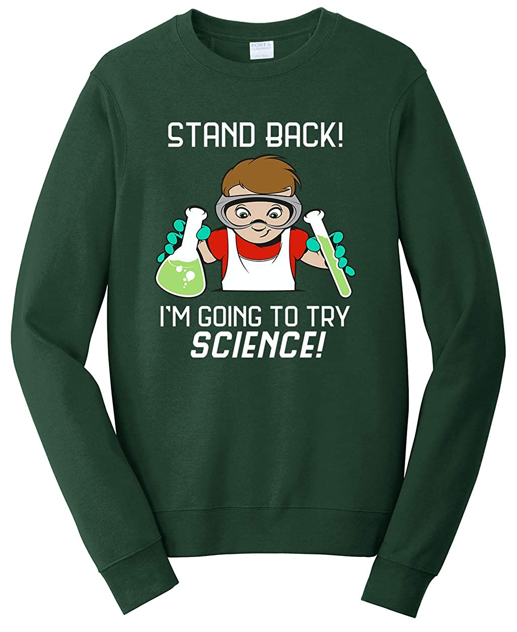 Young Boy Sweatshirt Tenacitee Unisex Stand Back Im Going to Try Science